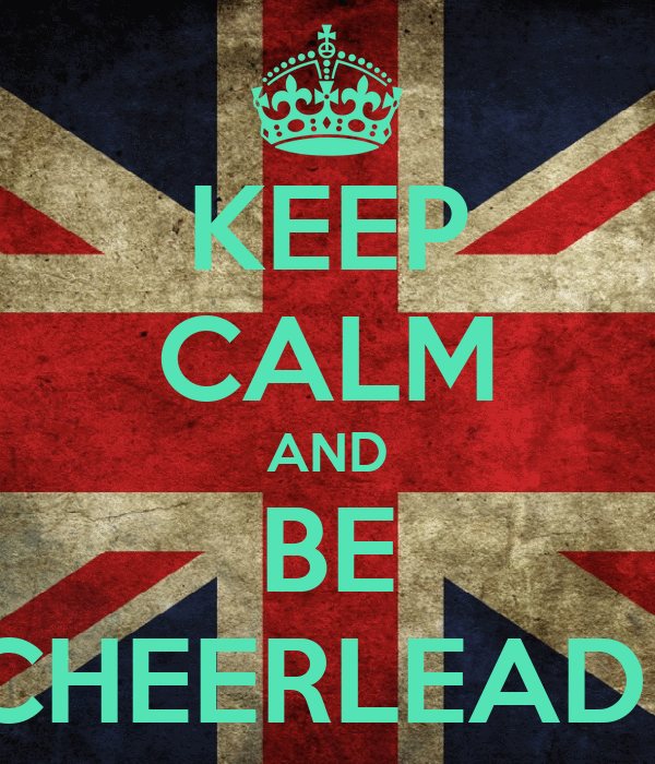 KEEP CALM AND BE  A CHEERLEADERS
