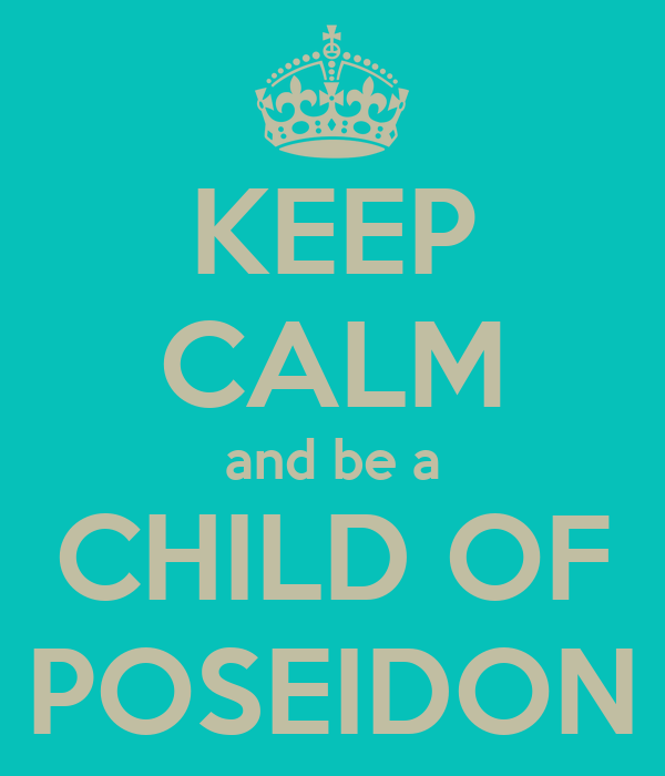KEEP CALM and be a CHILD OF POSEIDON
