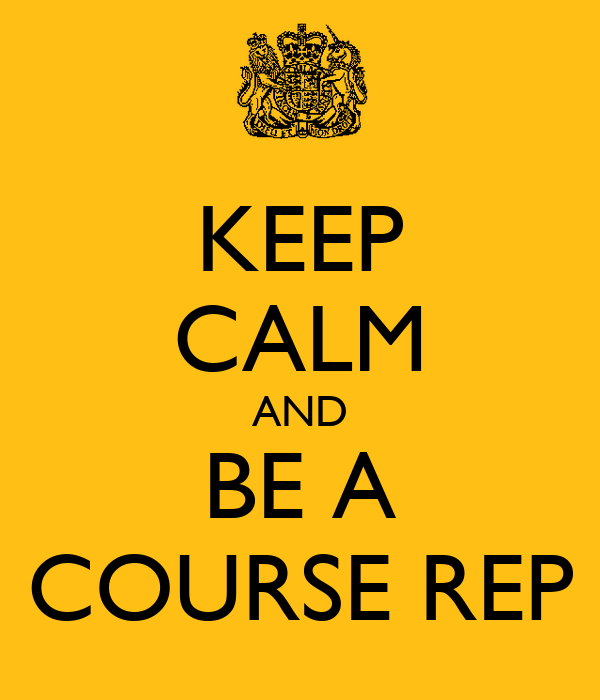 KEEP CALM AND BE A COURSE REP
