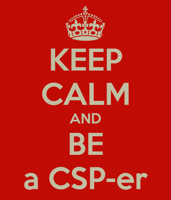 KEEP CALM AND BE a CSP-er