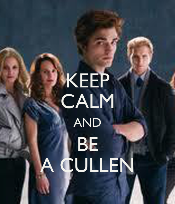 KEEP CALM AND BE A CULLEN