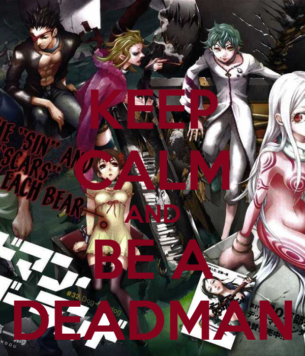 KEEP CALM AND BE A DEADMAN