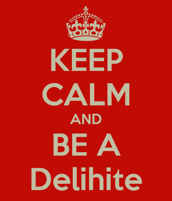 KEEP CALM AND BE A Delihite