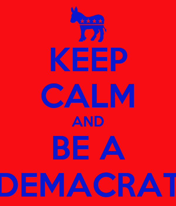 KEEP CALM AND BE A DEMACRAT