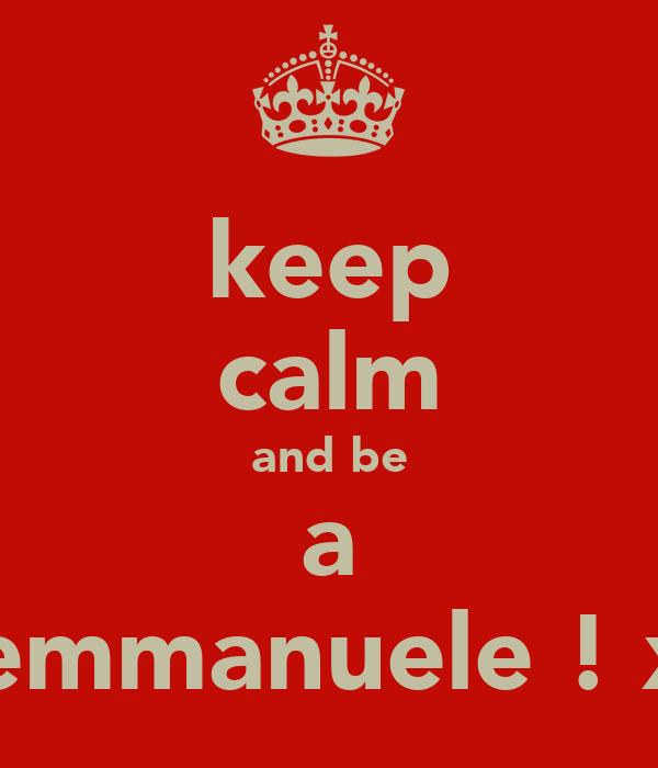 keep calm and be a demmanuele ! xx