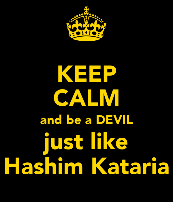 KEEP CALM and be a DEVIL just like Hashim Kataria