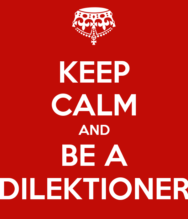 KEEP CALM AND BE A DILEKTIONER