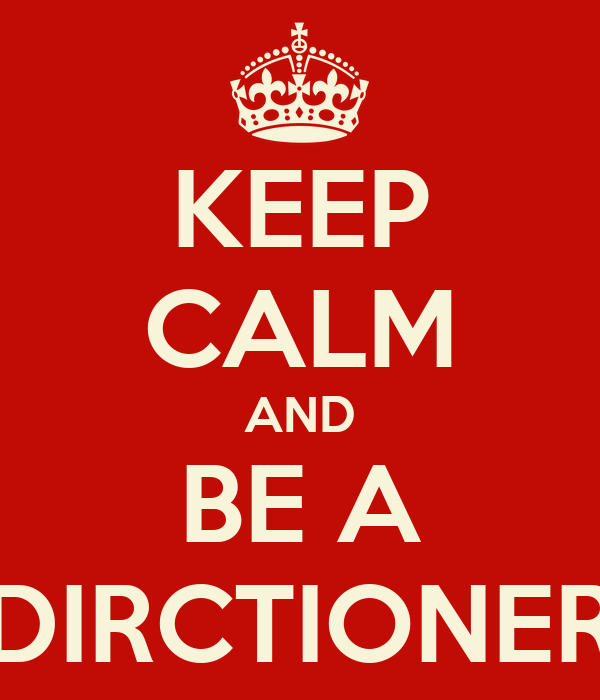 KEEP CALM AND BE A DIRCTIONER