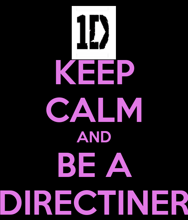 KEEP CALM AND BE A DIRECTINER