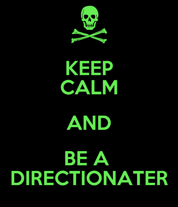 KEEP CALM AND BE A  DIRECTIONATER