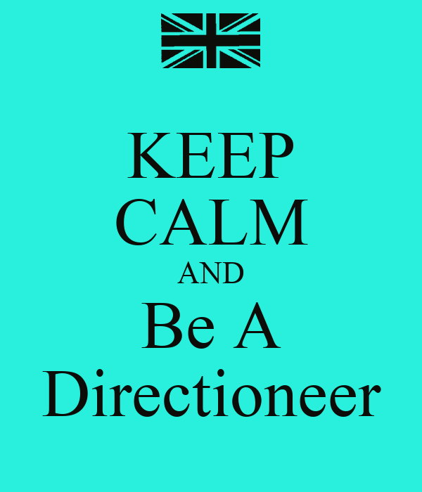 KEEP CALM AND Be A Directioneer