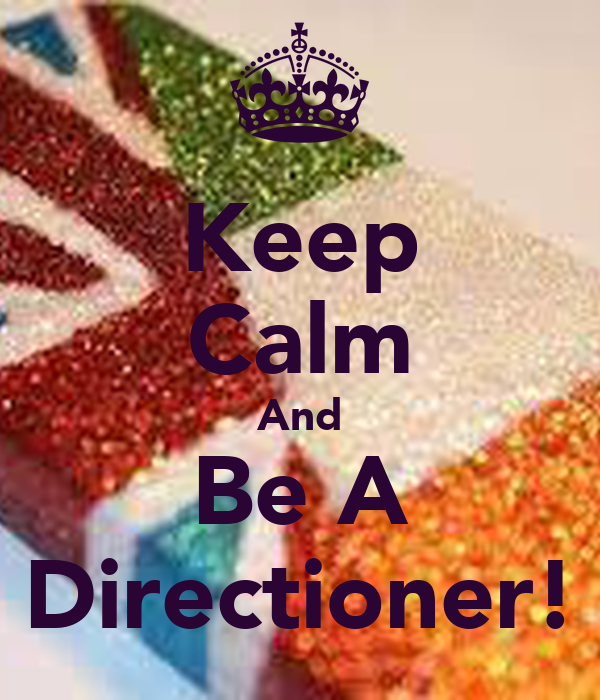 Keep Calm And Be A Directioner!