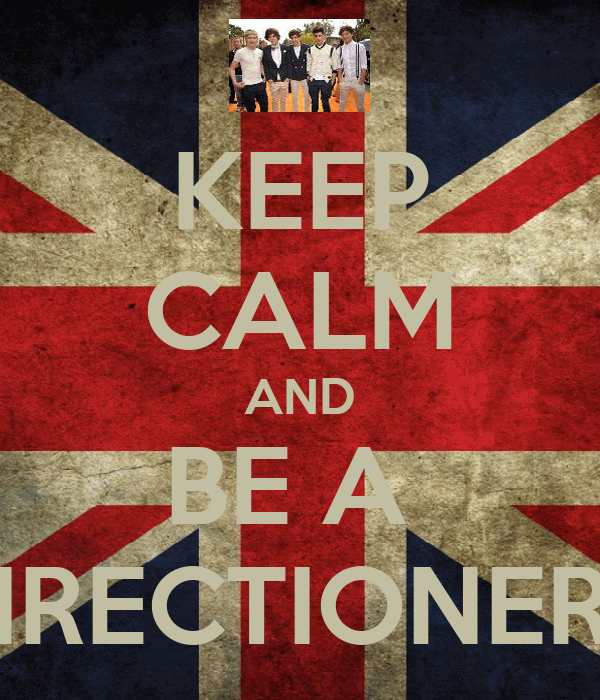 KEEP CALM AND BE A  DIRECTIONER ♥
