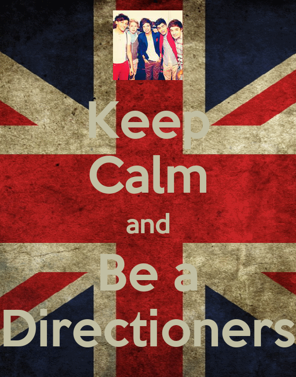 Keep Calm and Be a Directioners
