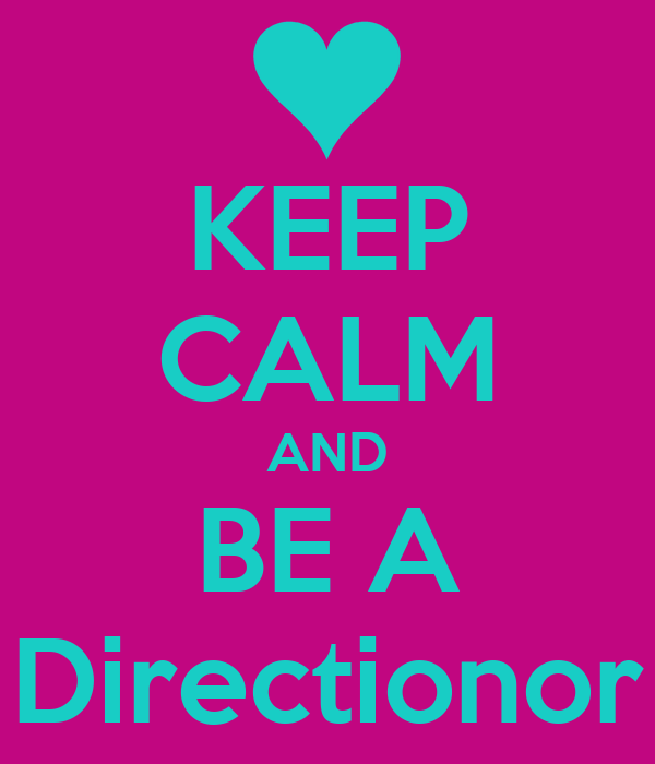 KEEP CALM AND BE A Directionor