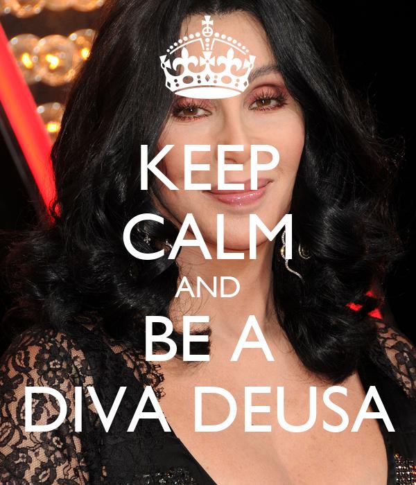 KEEP CALM AND BE A DIVA DEUSA