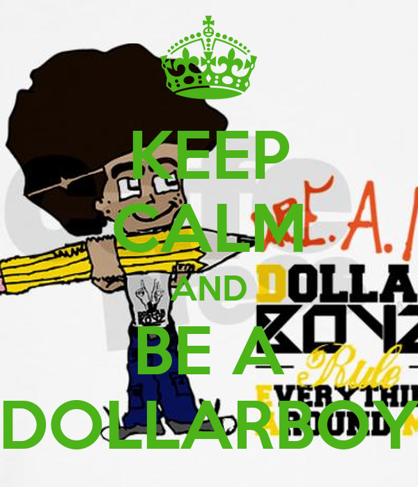 KEEP CALM AND BE A DOLLARBOY