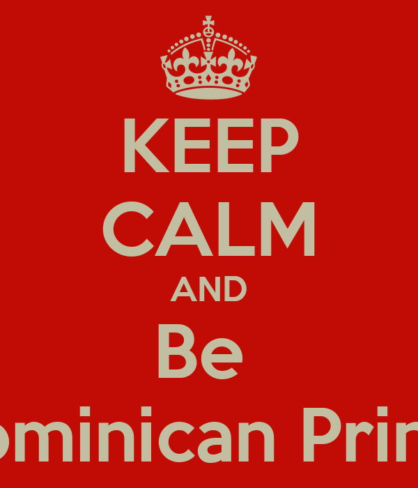 KEEP CALM AND Be  A Dominican Princess