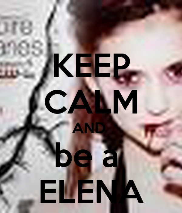 KEEP CALM AND  be a  ELENA