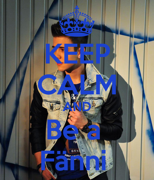 KEEP CALM AND Be a  Fänni