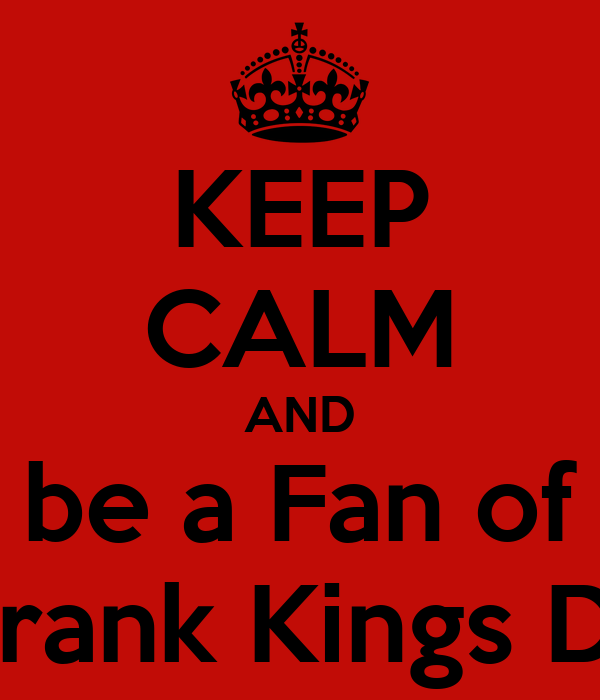 KEEP CALM AND be a Fan of Crank Kings Dc