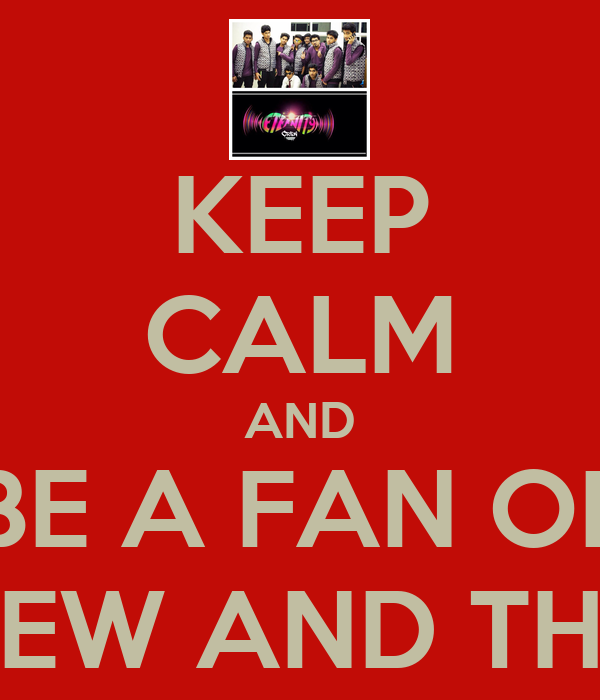 KEEP CALM AND BE A FAN OF ETERNITY CREW AND THEIR DANCE!!!!