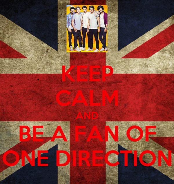 KEEP CALM AND BE A FAN OF ONE DIRECTION