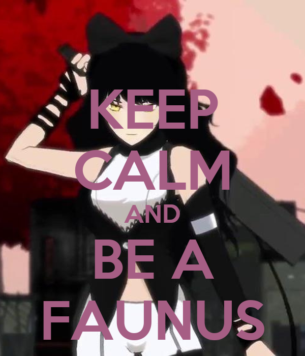 KEEP CALM AND BE A FAUNUS
