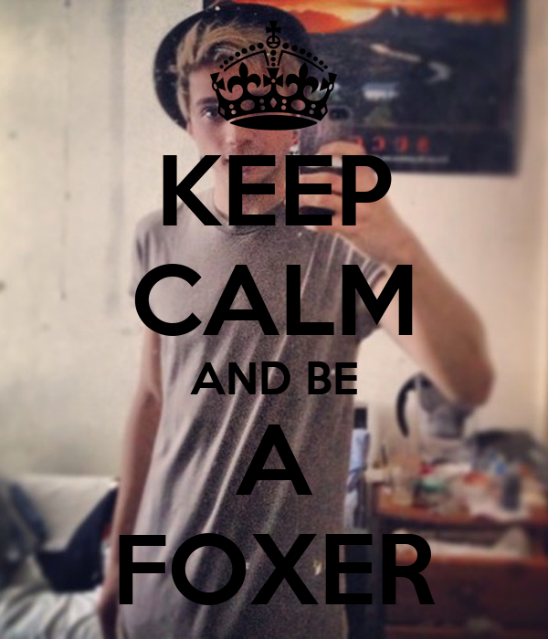 KEEP CALM AND BE A FOXER