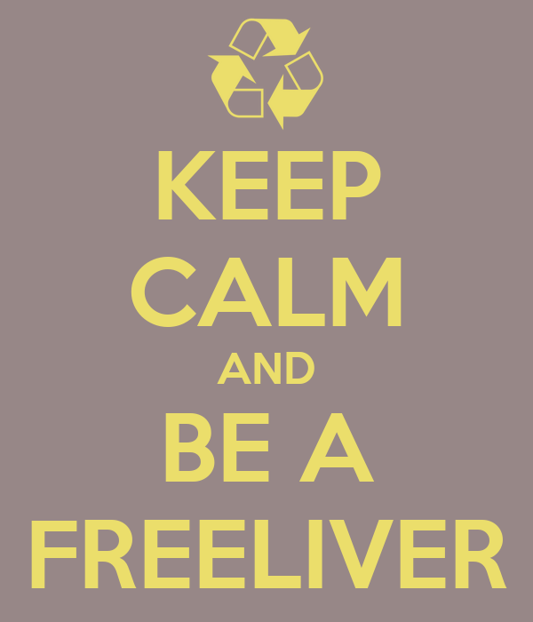 KEEP CALM AND BE A FREELIVER