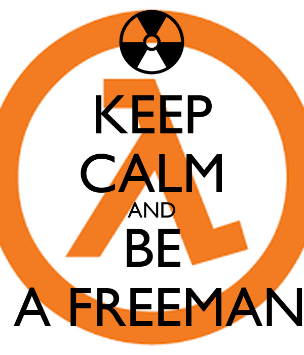 KEEP CALM AND BE  A FREEMAN