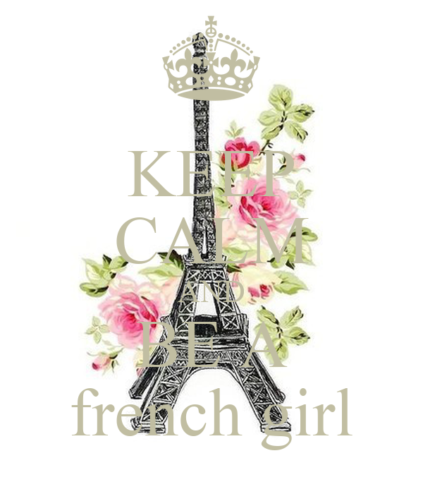 KEEP CALM AND BE A french girl