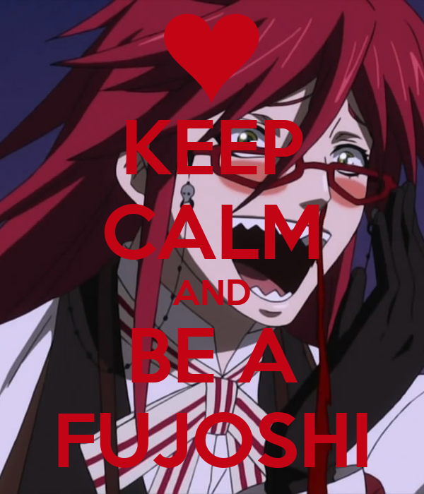 KEEP CALM AND BE A FUJOSHI