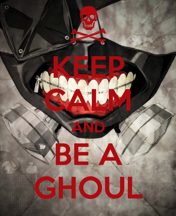 KEEP CALM AND BE A GHOUL