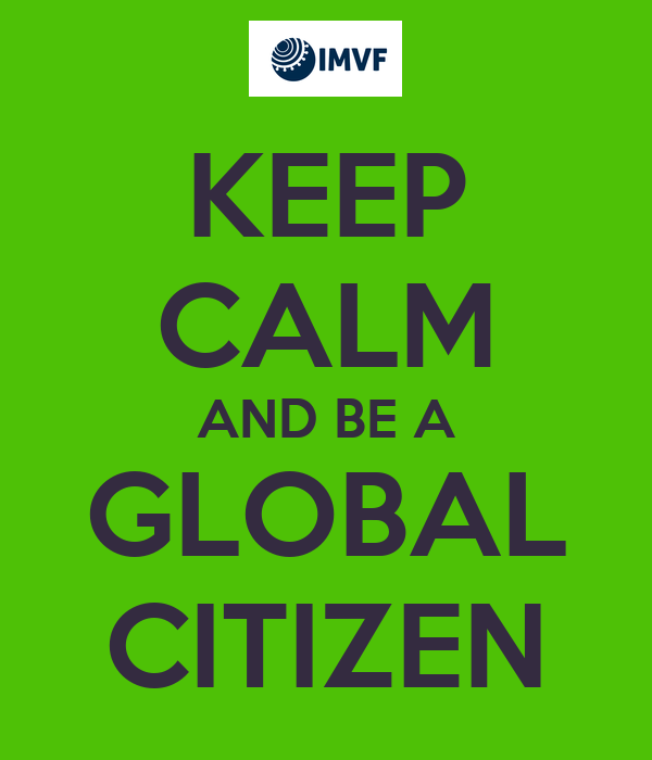 KEEP CALM AND BE A GLOBAL CITIZEN