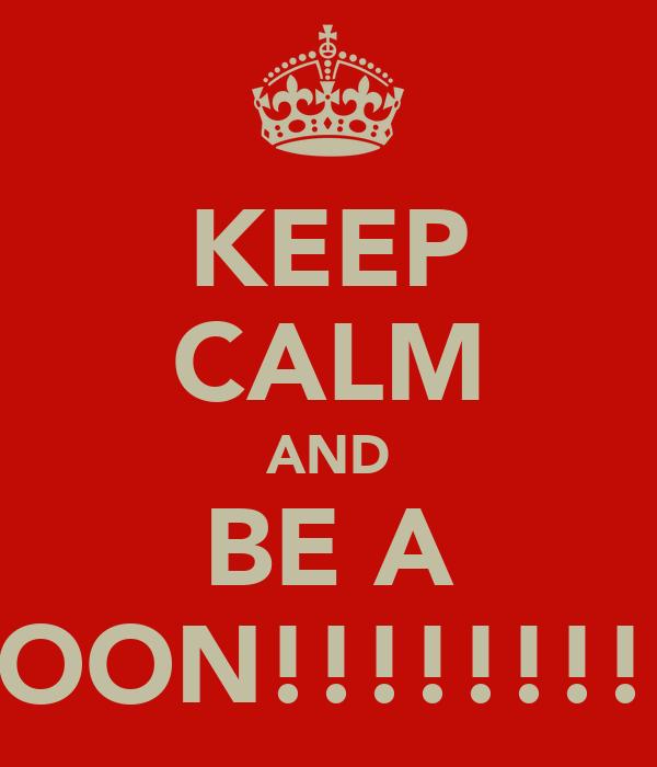 KEEP CALM AND BE A GOON!!!!!!!!!!
