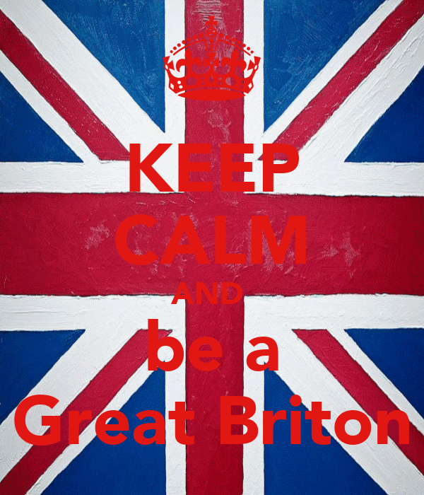 KEEP CALM AND  be a Great Briton