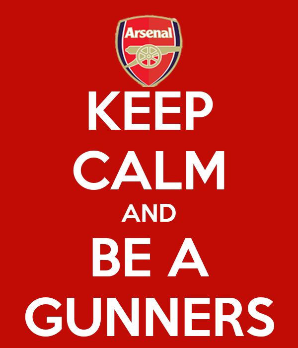 KEEP CALM AND BE A GUNNERS