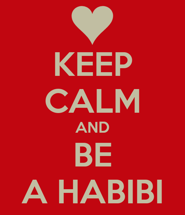 KEEP CALM AND BE A HABIBI
