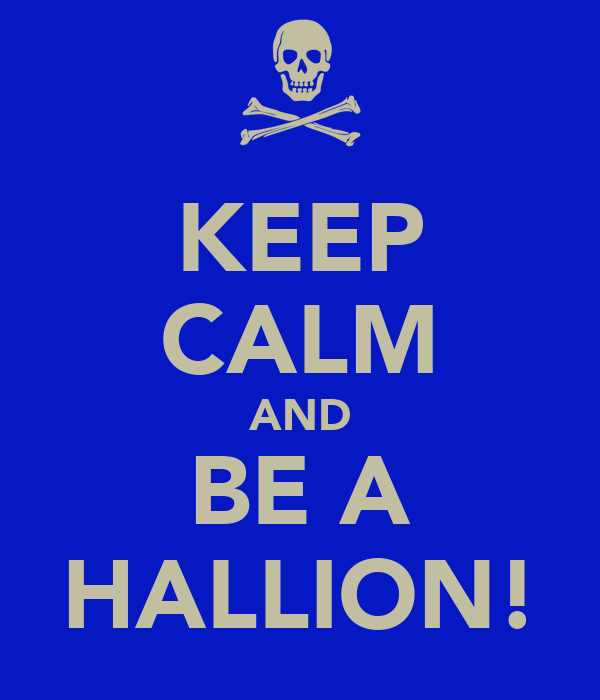 KEEP CALM AND BE A HALLION!