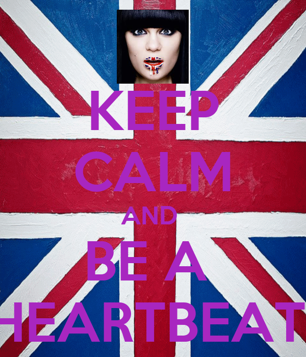 KEEP CALM AND  BE A  HEARTBEAT!