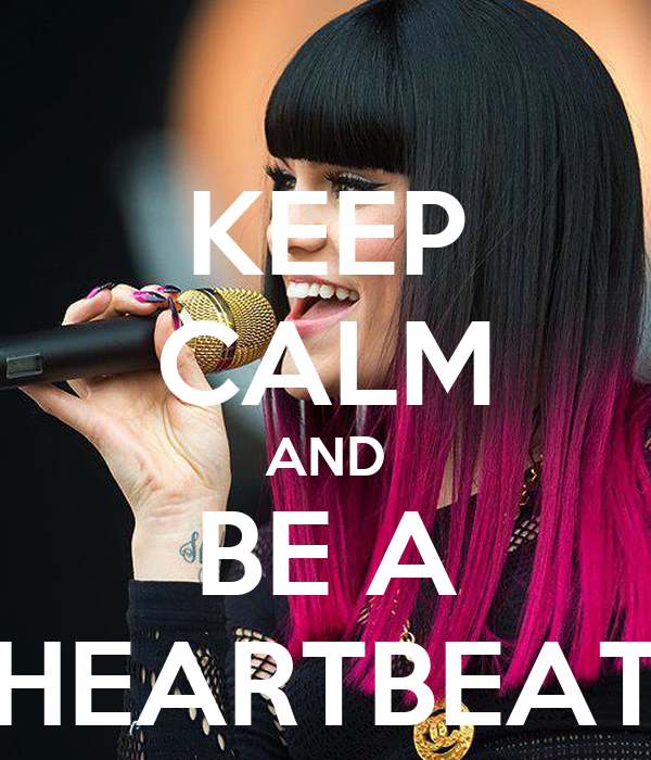 KEEP CALM AND BE A HEARTBEAT