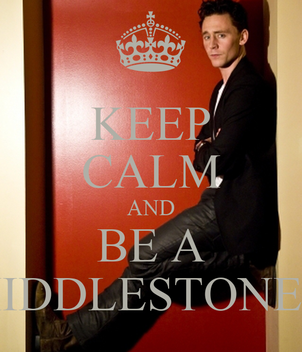 KEEP CALM AND BE A HIDDLESTONER