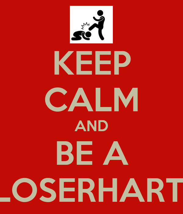 KEEP CALM AND BE A HOBBYLOSERHARTZER 2.0