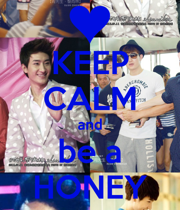 KEEP CALM and be a HONEY