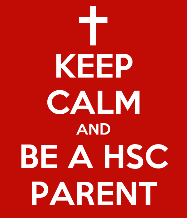 KEEP CALM AND BE A HSC PARENT