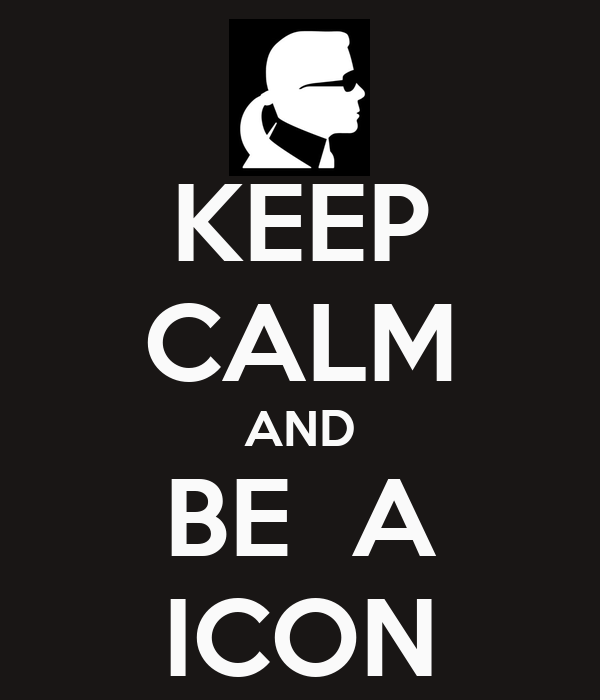 KEEP CALM AND BE  A ICON