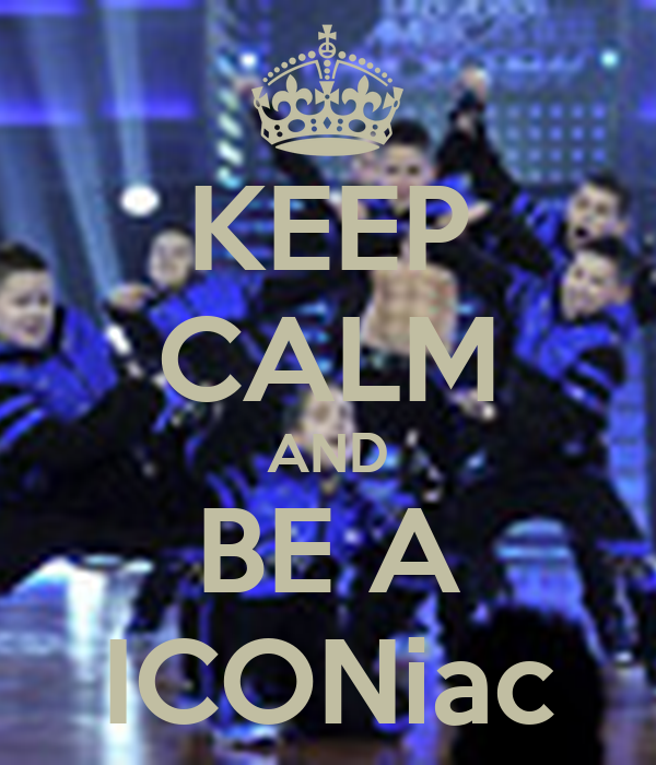 KEEP CALM AND BE A ICONiac