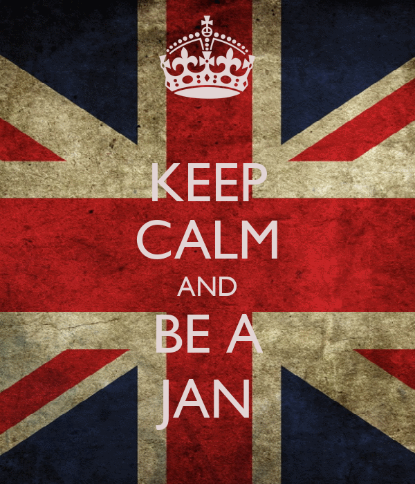 KEEP CALM AND BE A JAN