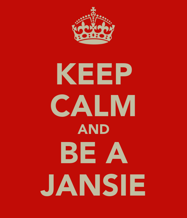 KEEP CALM AND BE A JANSIE